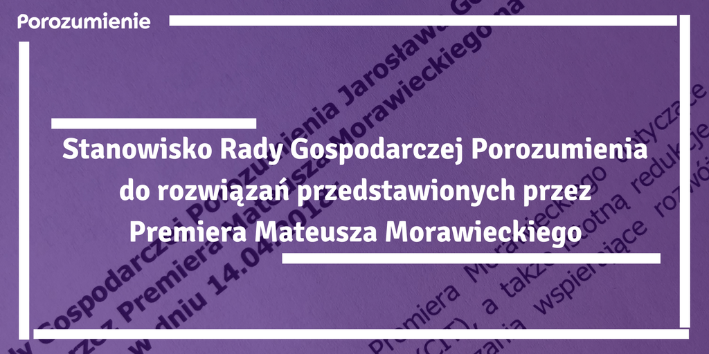 Stanowisko Rady Gospodarczej Porozumienia do rozwiązań przedstawionych przez Premiera Mateusza Morawieckiego