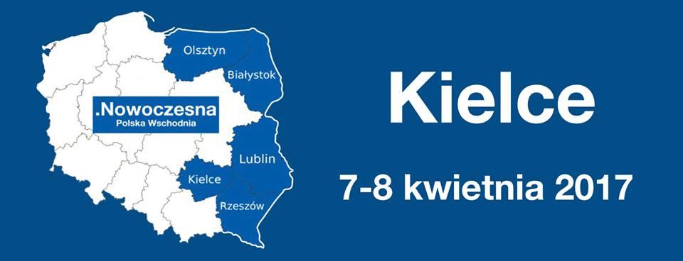 Nowoczesna Polska Wschodnia- Kielce 7-8 kwietnia 2017 roku.